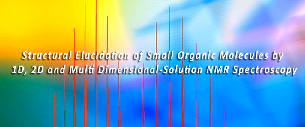 Structural Elucidation of Small Organic Molecules by 1D, 2D and Multi Dimensional-Solution NMR Spectroscopy